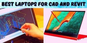 Best Laptops for Cad and Revit