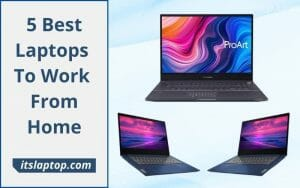 Best Laptops to Work from Home
