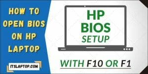 How to Open BIOS on Hp Laptop