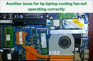 Another issue for hp laptop cooling fan not operating correctly