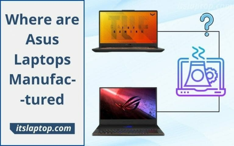 Where are Asus Laptops Manufactured